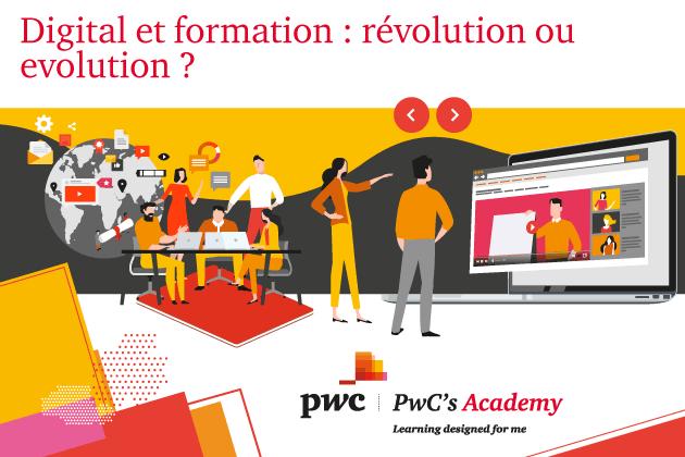 Digital et formation: révolution ou évolution? PwC's Academy