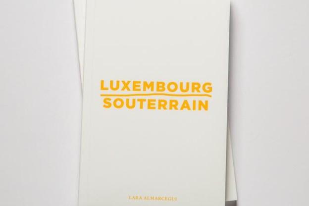 Luxembourg souterrain, un livre co-édité par le Casino Luxembourg - Forum d'art contemporain et Maison Moderne. (Photo: Maison Moderne)