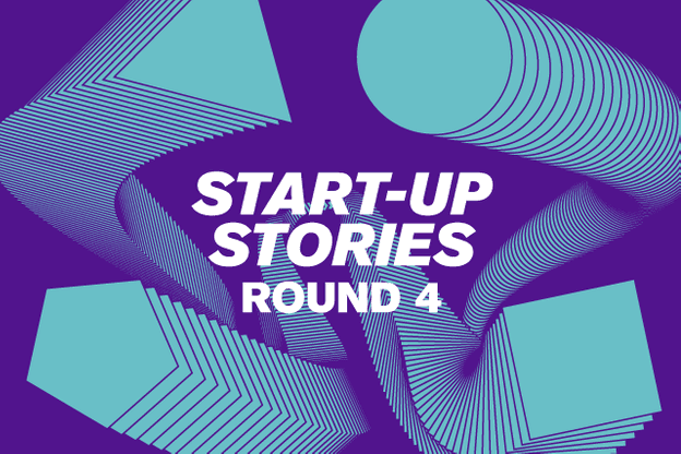 Start-up Stories Round 4