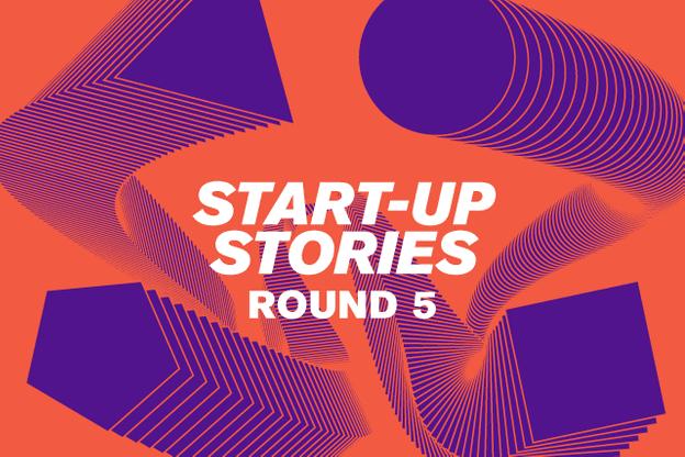 Start-up Stories Round 5